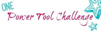 1 Power Tool Challenge