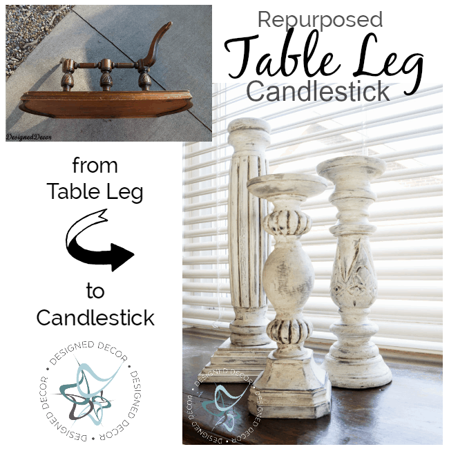 Repurposed Table Leg Candlestick- DIY- Designed Decor