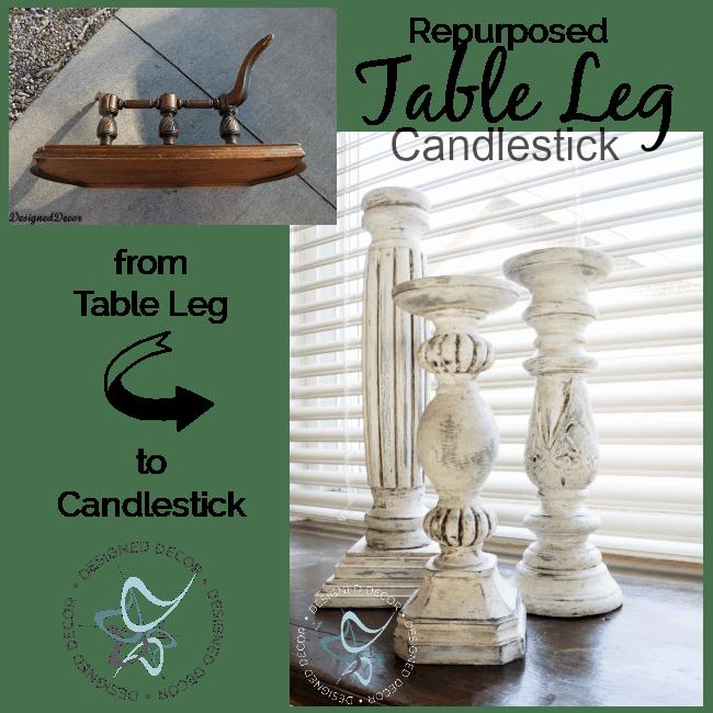 Repurposed Table Leg Candlestick- DIY- Designed Decor