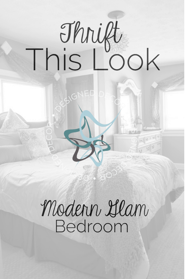 Thrift This Look- Modern Glam Bedroom- Designed Decor