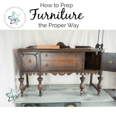 How to Prep Furniture the Proper Way!
