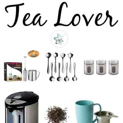 6 Perfect Gifts for a Tea Lover!