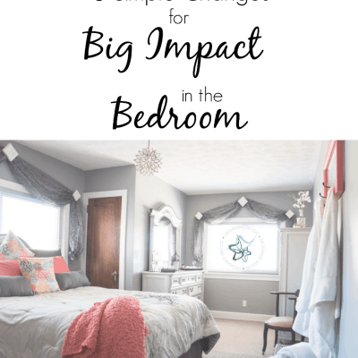 6 Simple Changes that Make a BIG Impact in the Bedroom!