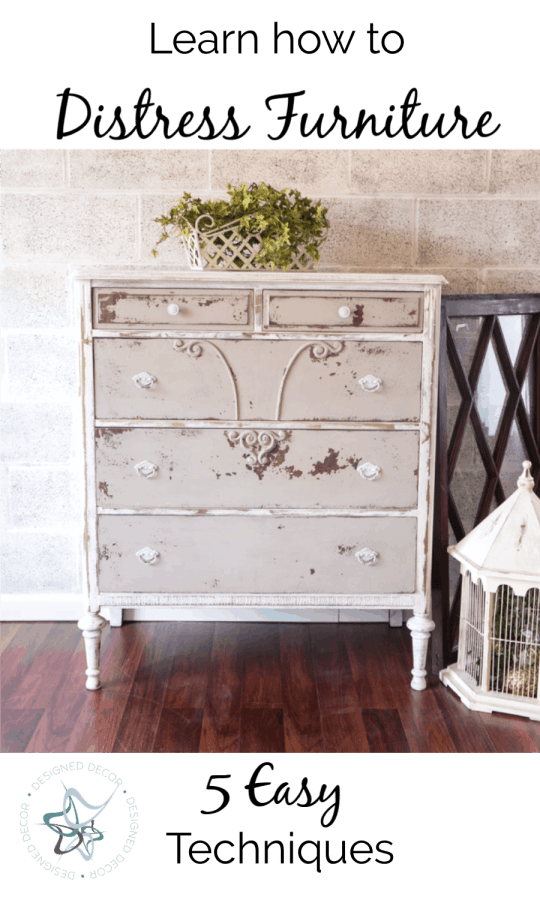 Learn How To Distress Furniture Like A Pro With 5 Easy Techniques