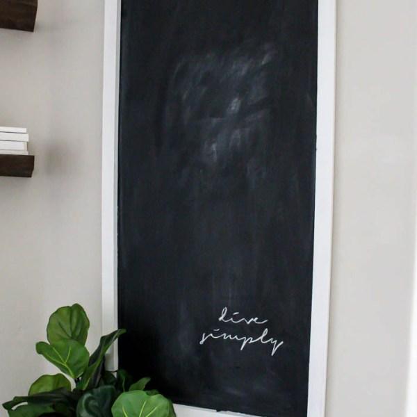 Easy DIY Chalkboard For Less Than $12   designedsimple.com