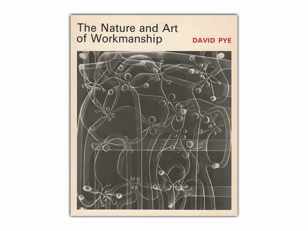 David Pye The Nature And Art Of Workmanship