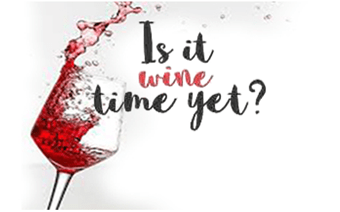 Is it Wine Time yet?
