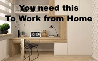 You Can't Work from Home without This
