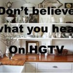 Don't Believe What you Hear on HGTV