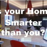 Is your House Smarter than You?