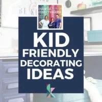 Kid-Friendly Decorating Ideas