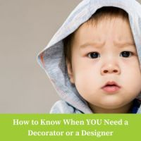 Which do I need - a Decorator or an Interior Designer?