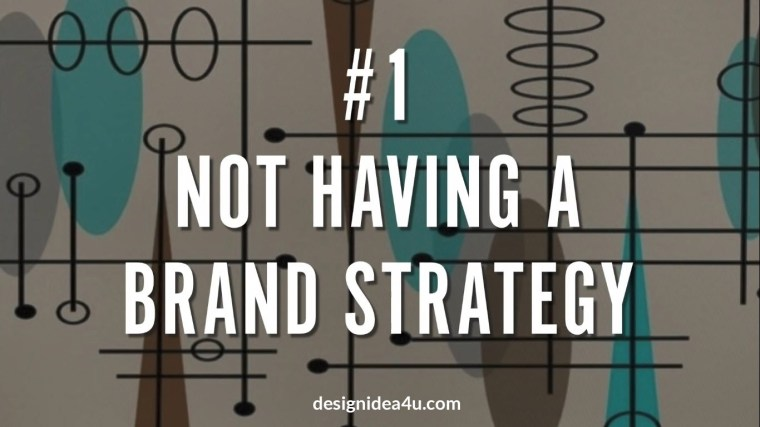 Not Having A Brand Strategy
