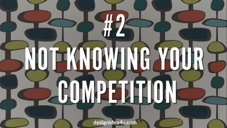 Not Knowing Your competition