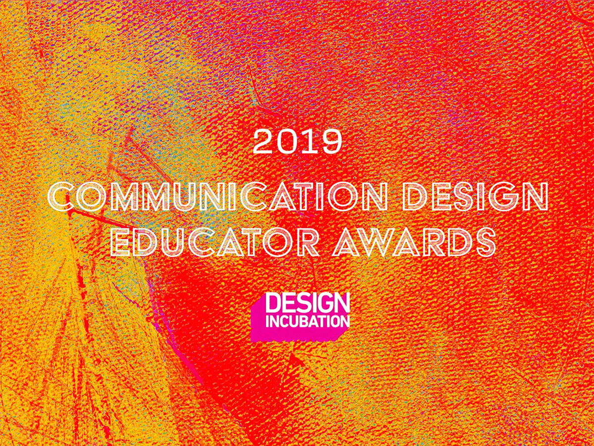 The 2019 Design Incubation Communication Design Educators Awards