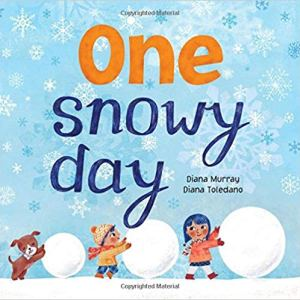 One Snowy Day, snow, book review, diana murray, diana toledano,
