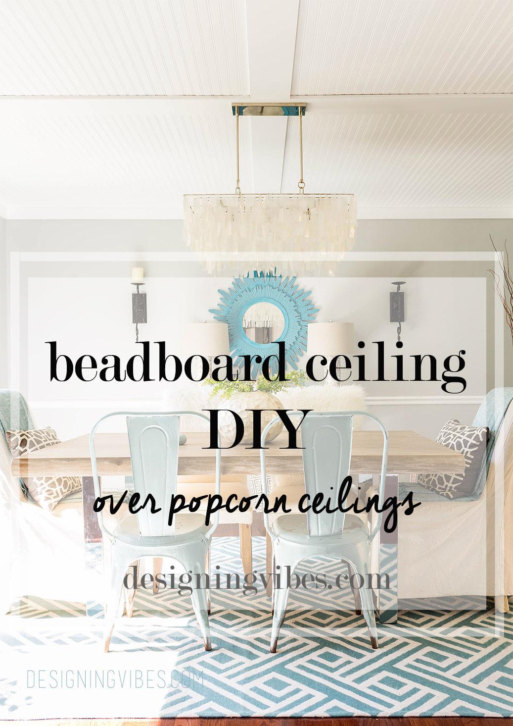 beadboard ceiling over popcorn ceiling diy