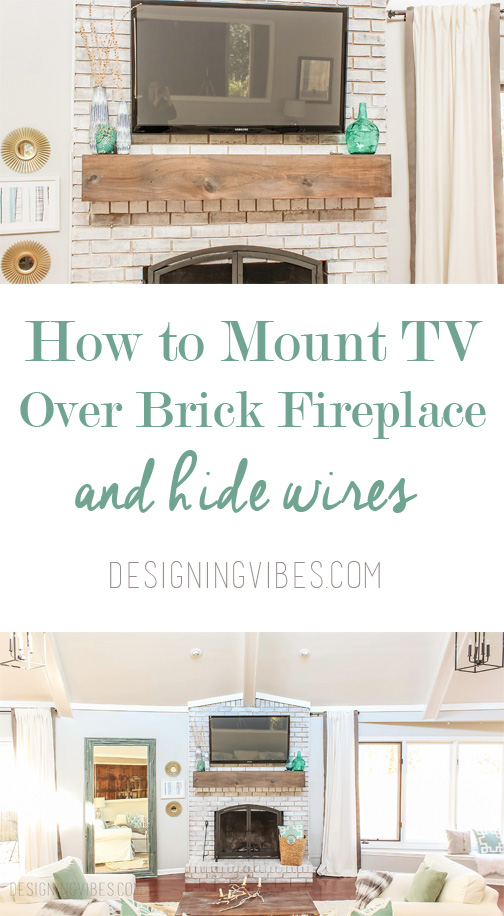 how to mount a tv over a brick fireplace and hide the wires rh designingvibes com Mount TV Over Fireplace Hide Wires Hiding Wires for Mounted TV Fireplace
