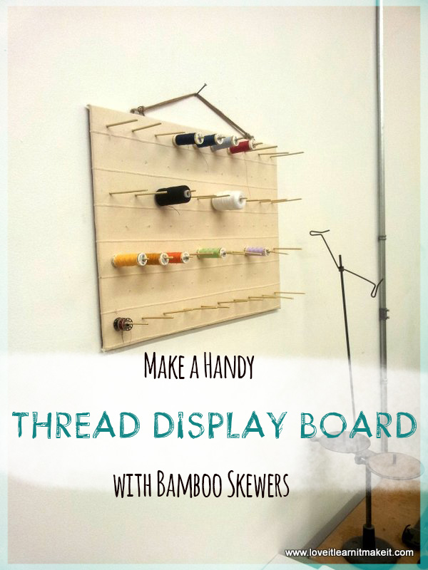 Make A Handy Thread Display Board. Easy!