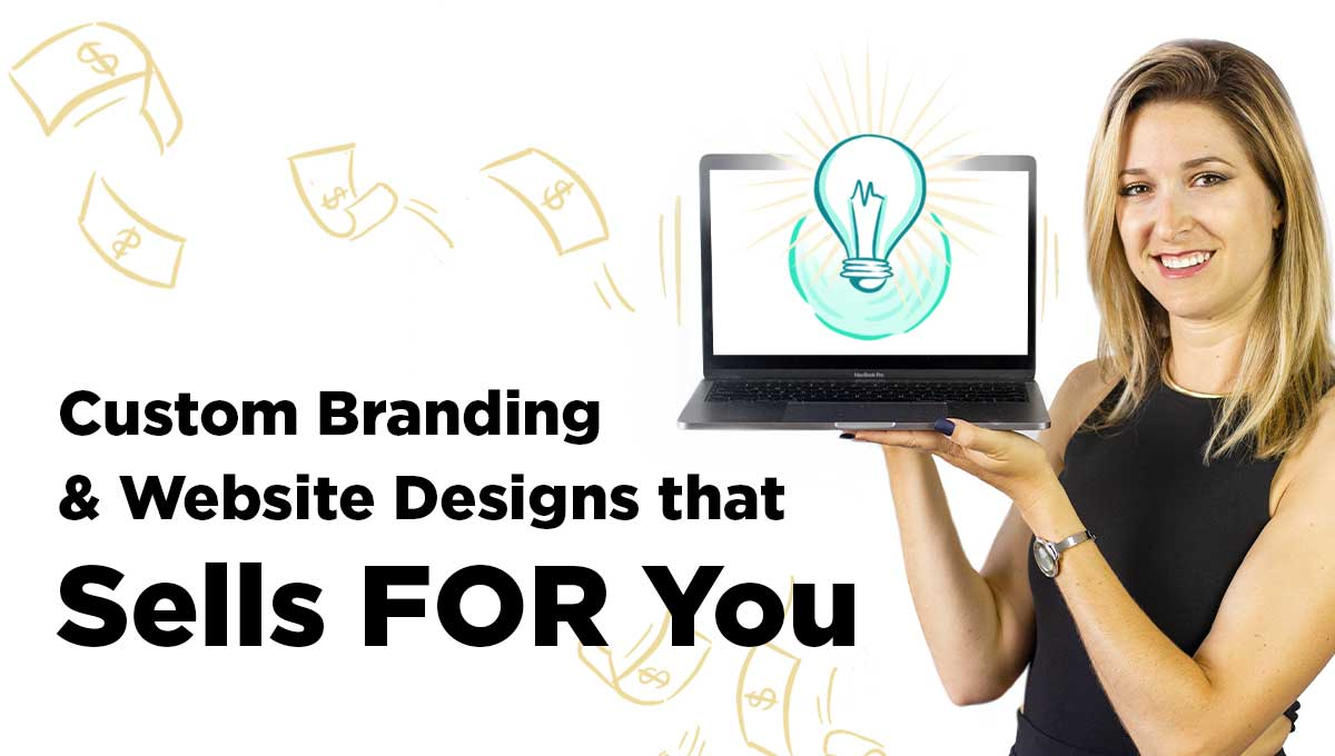 Custom Branding & Website Designs that Sell for You