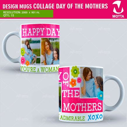 DESIGN FOR MUGS COLLAGE DAY OF THE MOTHERS