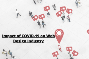 Impact of COVID-19 On Web Design Industry