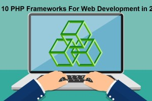 Top 10 PHP Frameworks For Web Development in 2020