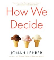 How We Decide, by Jonah Lehrer