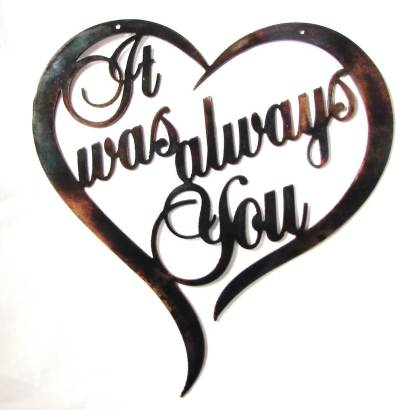 it was always you metal wall art