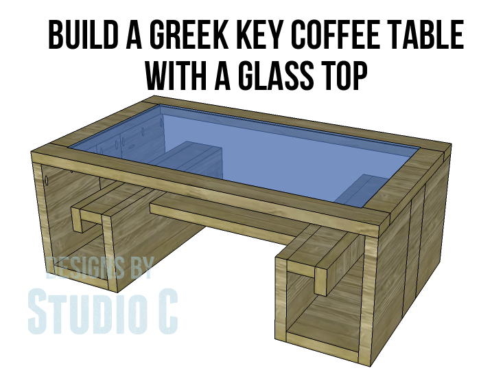 Build A Greek Key Coffee Table With A Glass Top Designs By Studio C