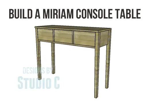 Build A Miriam Console Table
