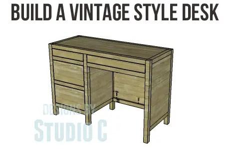 build a vintage style desk designs by studio c. Black Bedroom Furniture Sets. Home Design Ideas