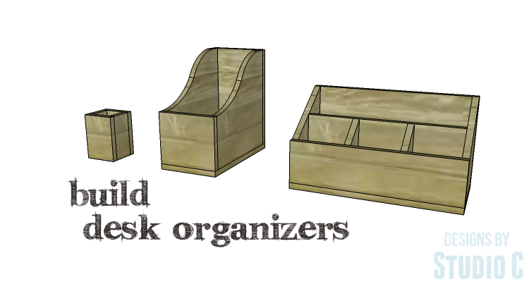 Organize a Desk with Easy to Build Caddies – Designs by Studio C