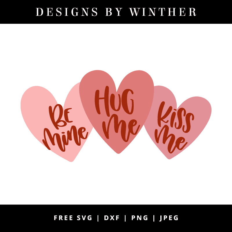 Download Free Hug me Kiss me Be mine SVG DXF PNG & JPEG - Designs ...