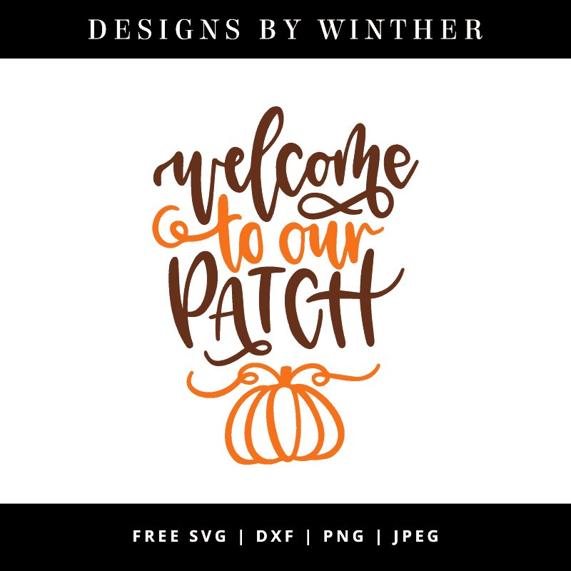 Download Free Welcome to our Patch SVG DXF PNG & JPEG - Designs By ...