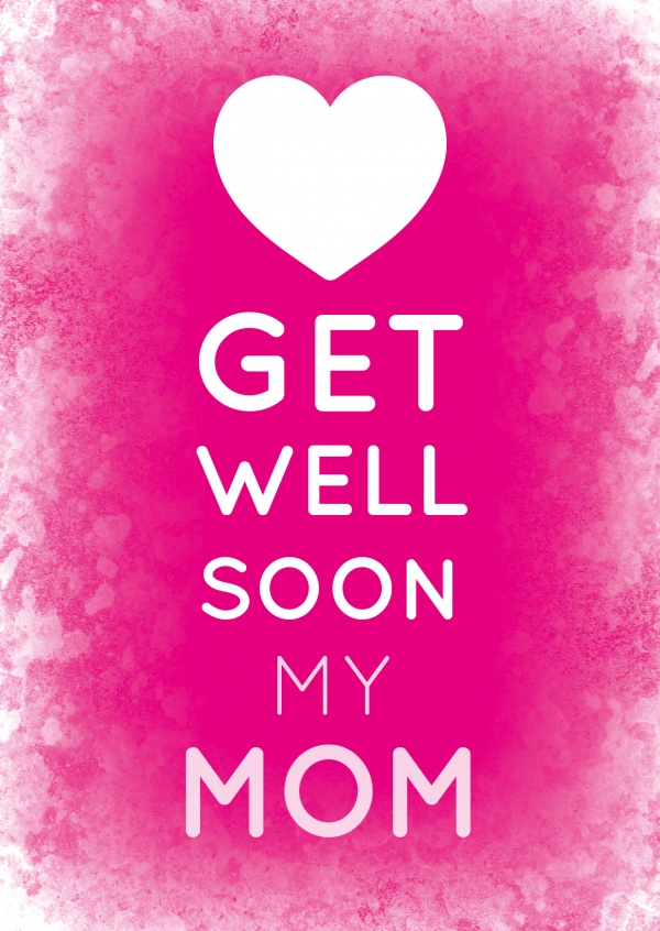 My Mom Get Well Soon Cards Send Real Postcards Online