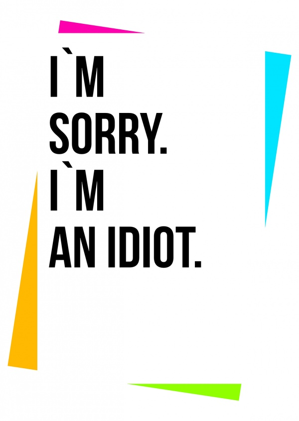 Idiot Images With Quotes : idiot, images, quotes, Create, Sorry, Cards, Online, Printed, Mailed, International, Shipping, Print, Customized, Photo, Cards.