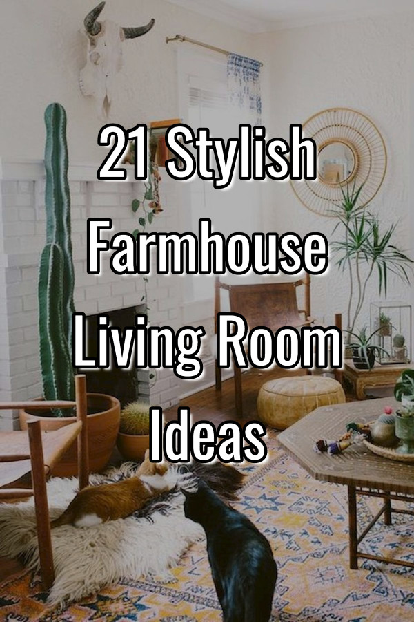 21 Stylish Farmhouse Living Room Ideas