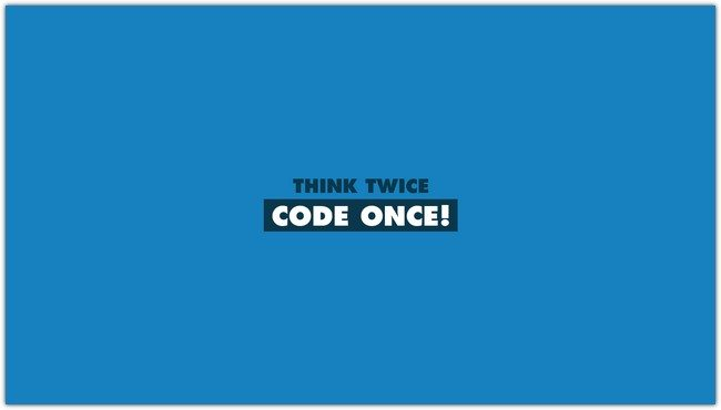 Think Twice Code Once