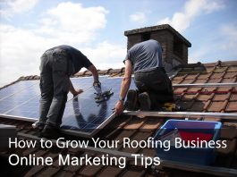 Roofing Business Online Marketing Tips