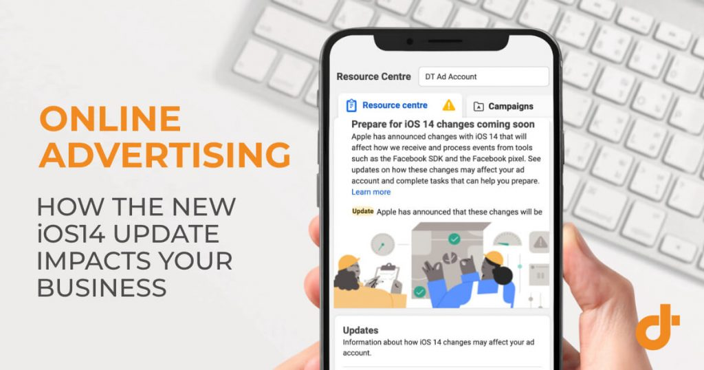 What you need to know about the iOS 14 update and its impact on Online Advertising