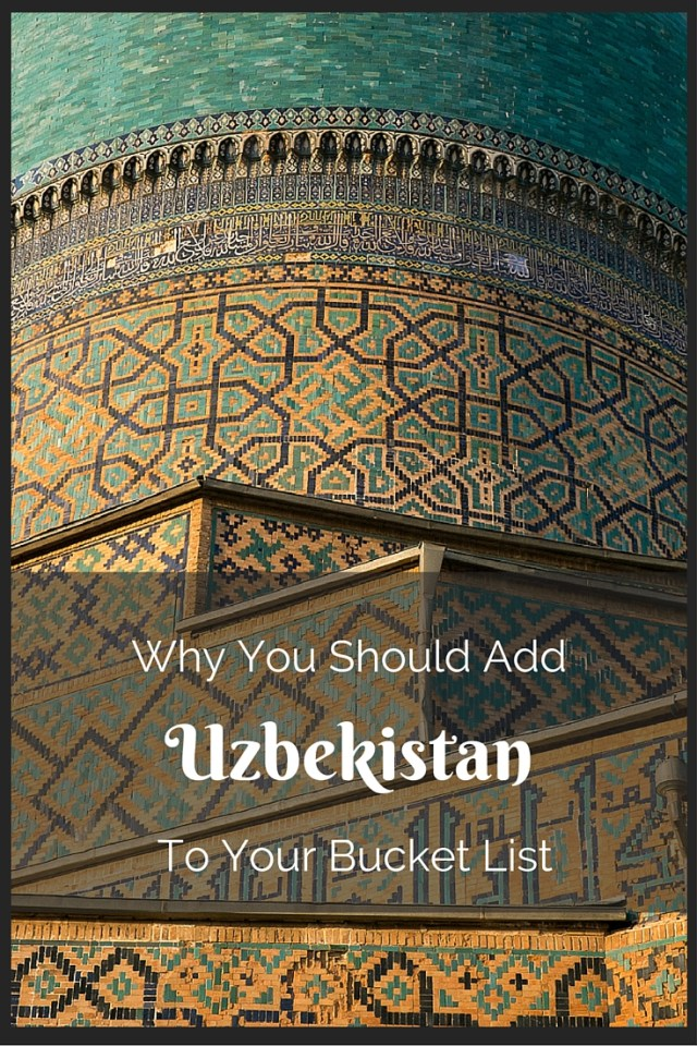 Why you should travel to Uzbekistan.