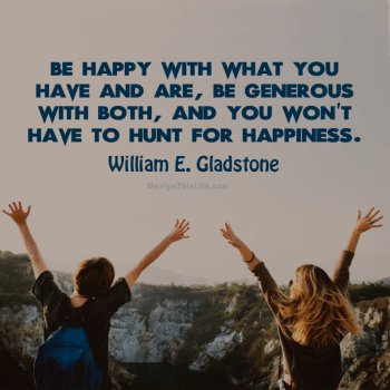 Be-happy-with-what-you've got!