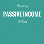 7 Ideas for Creating Passive Income Streams for Your Business