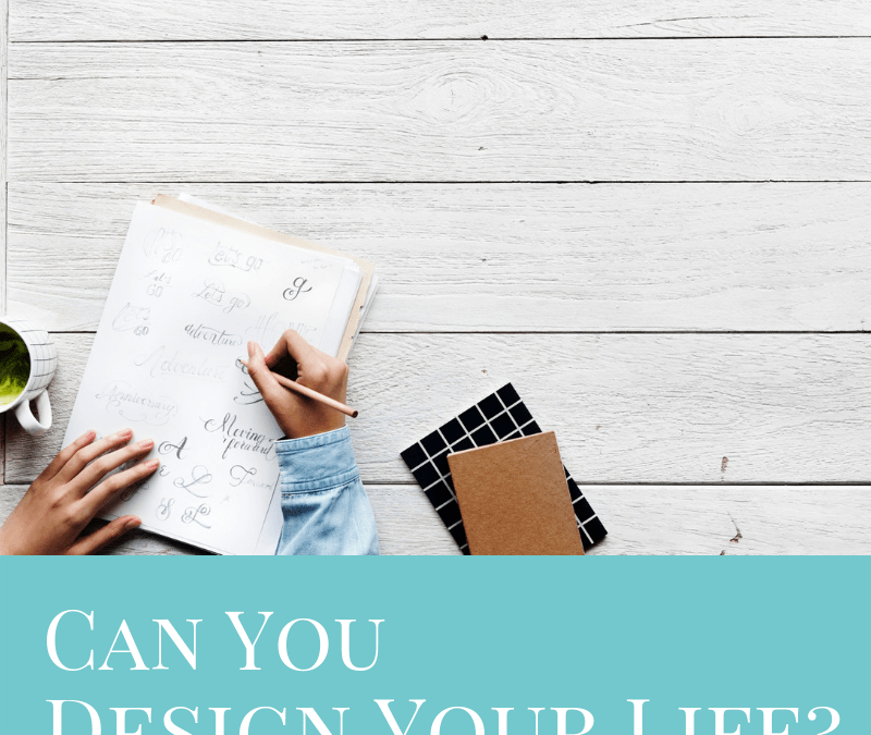 Design Your Life By Your Own Design