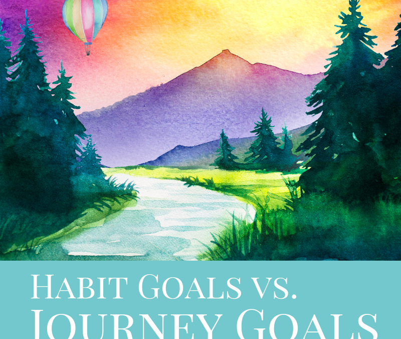 Designing Your Life: Journey Goals vs Habit Goals