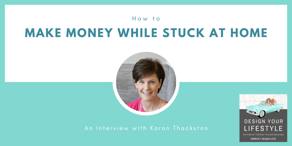How to Make Money while Being Stuck at Home with Karon Thackston