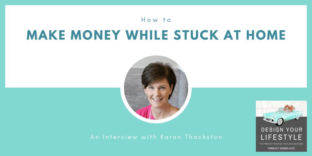 Make Money while Stuck at Home Karon Thackston
