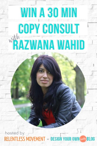 Win a 30 minute copy consult with copywriter Razwana Wahid! Today only on DesignYourOwnBlog.com, part of a weeklong relaunch party with daily giveaways!