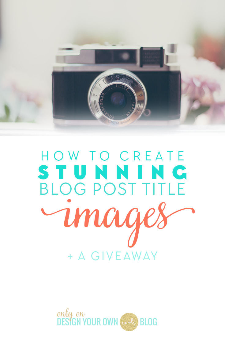 how to create stunning blog post title images with
